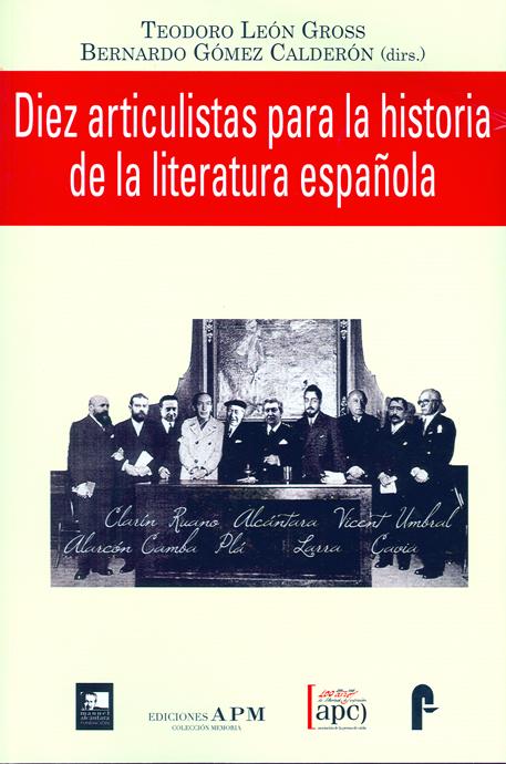 DIEZ ARTICULISTAS PARA LA HISTORIA DE LA LITERATURA ESPAÑOLA