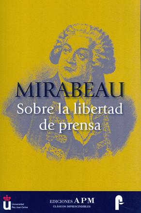 MIRABEAU. SOBRE LA LIBERTAD DE PRENSA