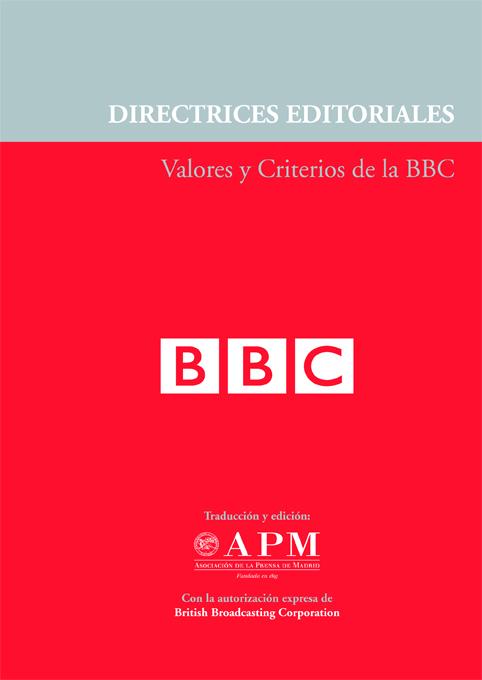 DIRECTRICES EDITORIALES. VALORES Y CRITERIOS DE LA BBC