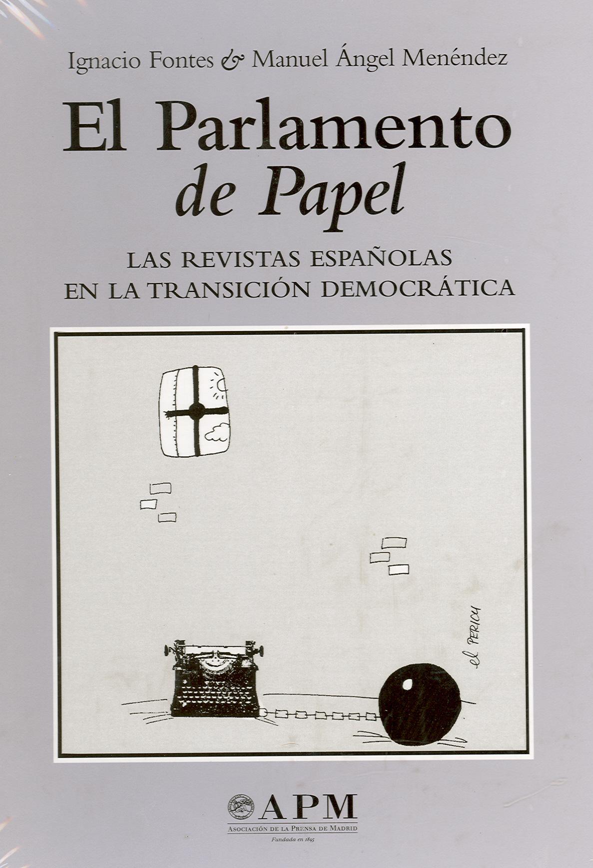 EL PARLAMENTO DE PAPEL. LAS REVISTAS ESPAÑOLAS EN LA TRANSICIÓN DEMOCRÁTICA