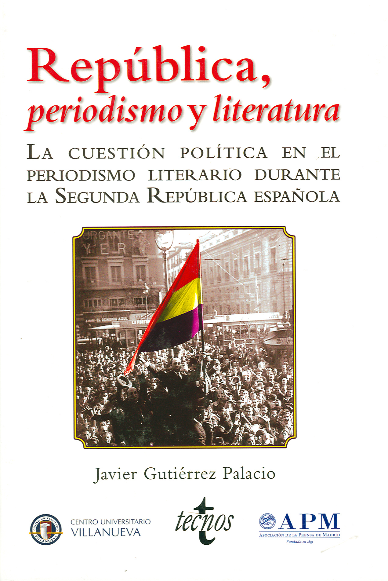 REPÚBLICA, PERIODISMO Y LITERATURA