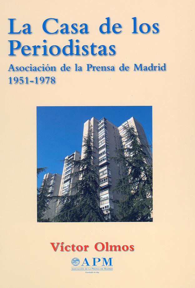 LA CASA DE LOS PERIODISTAS. ASOCIACIÓN DE LA PRENSA DE MADRID. 1951-1978