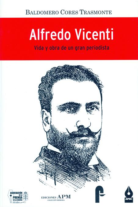 ALFREDO VICENTI. VIDA Y OBRA DE UN GRAN PERIODISTA