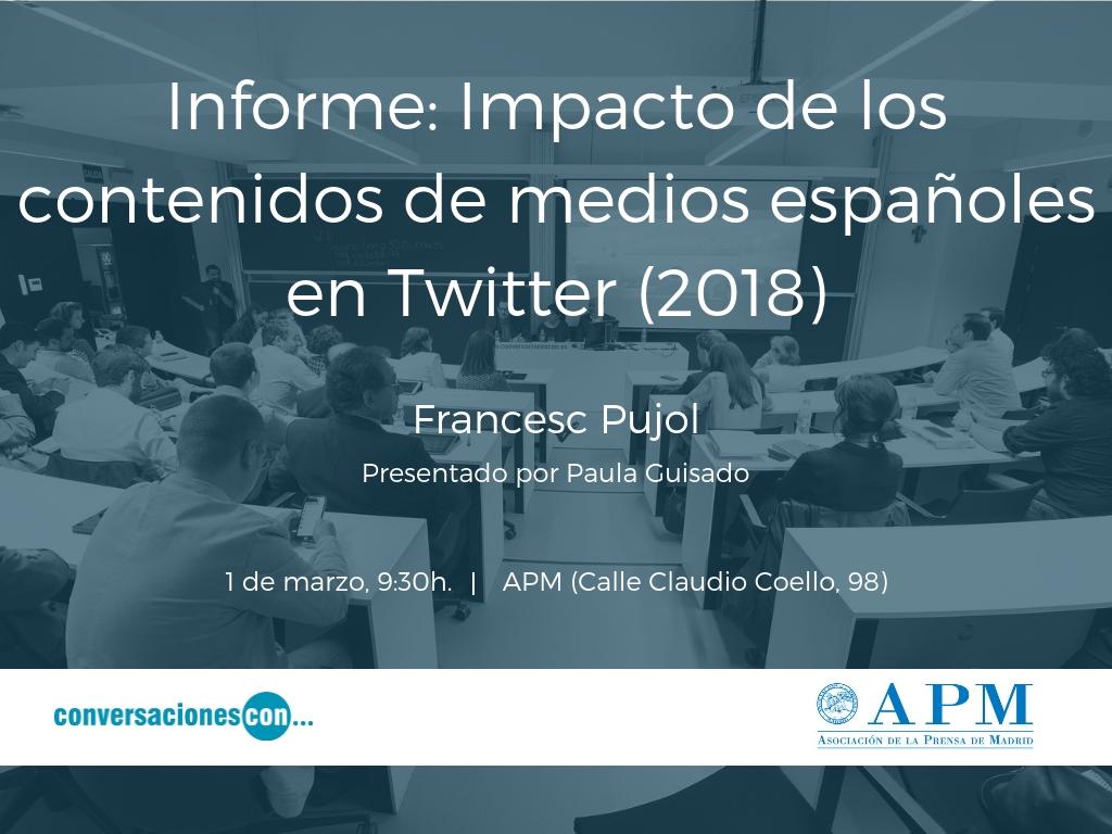 Presentación del informe 'Impacto de los contenidos de medios españoles en Twitter (2018)', del profesor Francesc Pujol