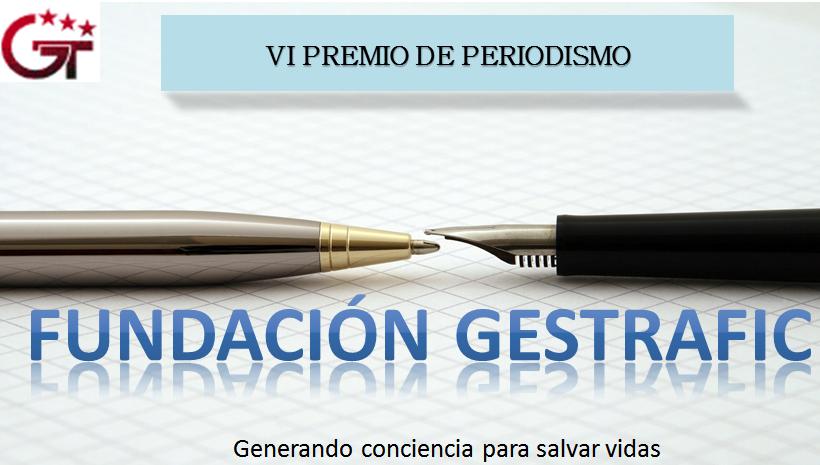 Convocado el VI Premio de Periodismo Fundación Gestrafic