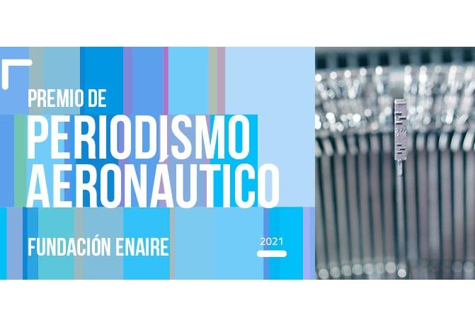 El 20 de mayo finaliza el plazo del Premio de Periodismo Aeronáutico 2021